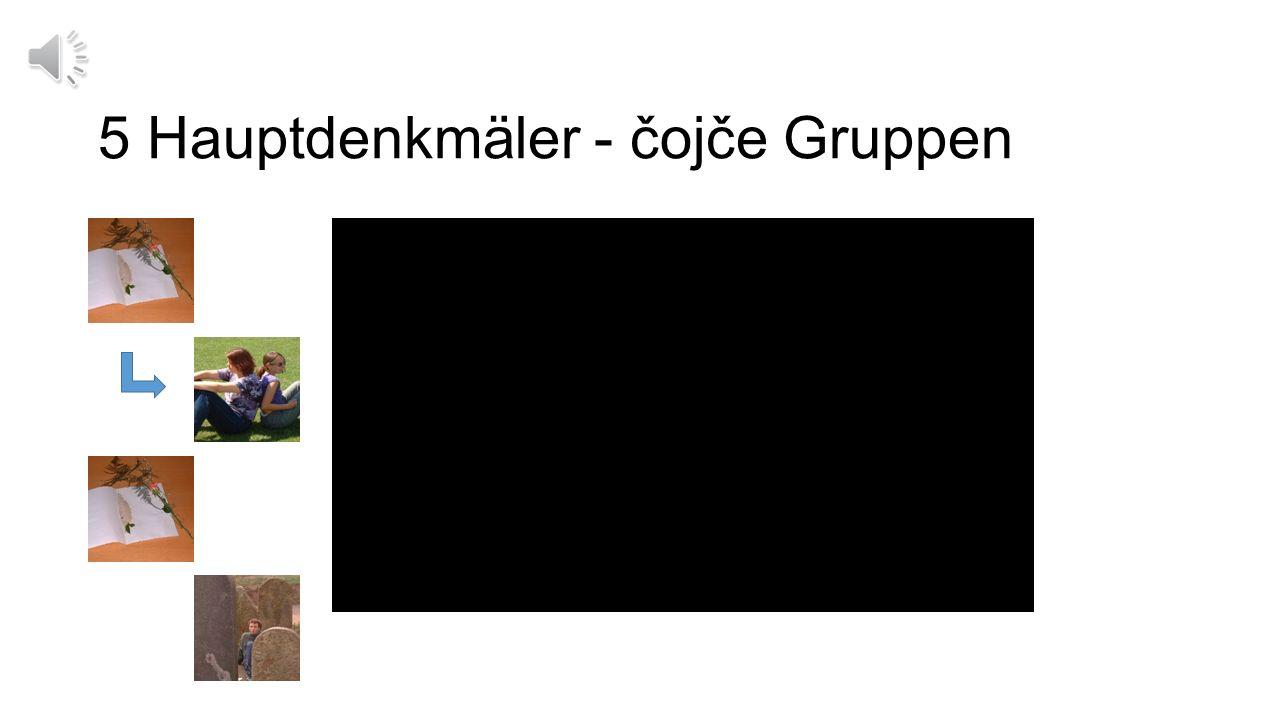 5 Hauptdenkmäler - čojče Gruppen
