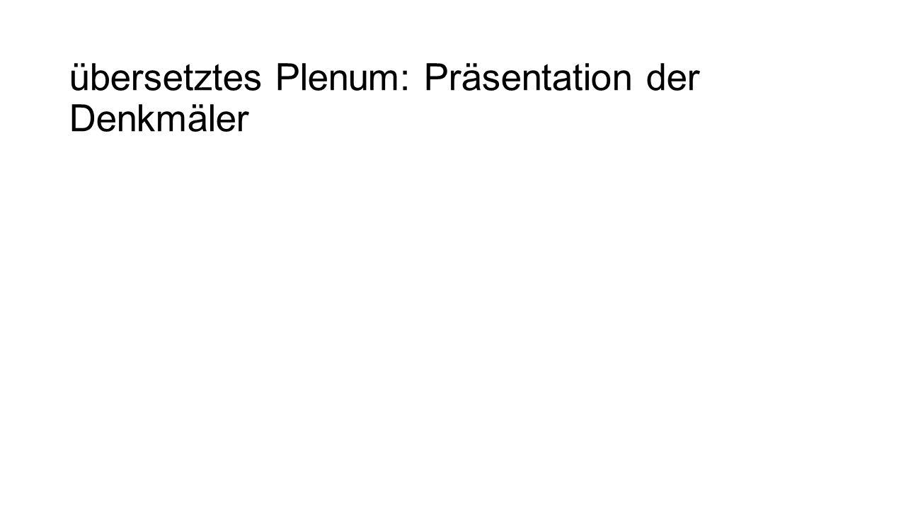 übersetztes Plenum: Präsentation der Denkmäler