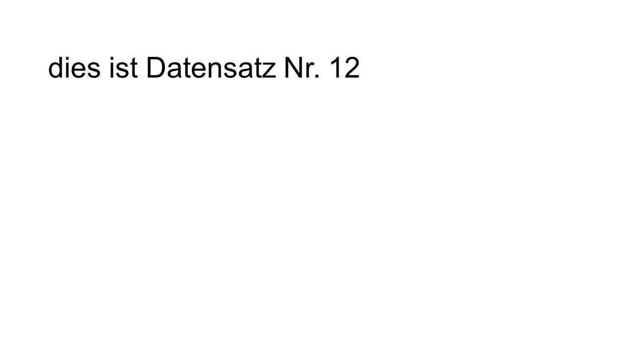 dies ist Datensatz Nr. 12