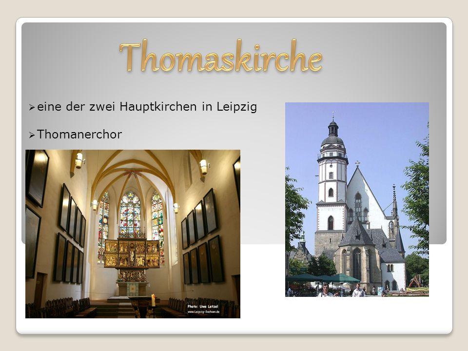  eine der zwei Hauptkirchen in Leipzig  Thomanerchor