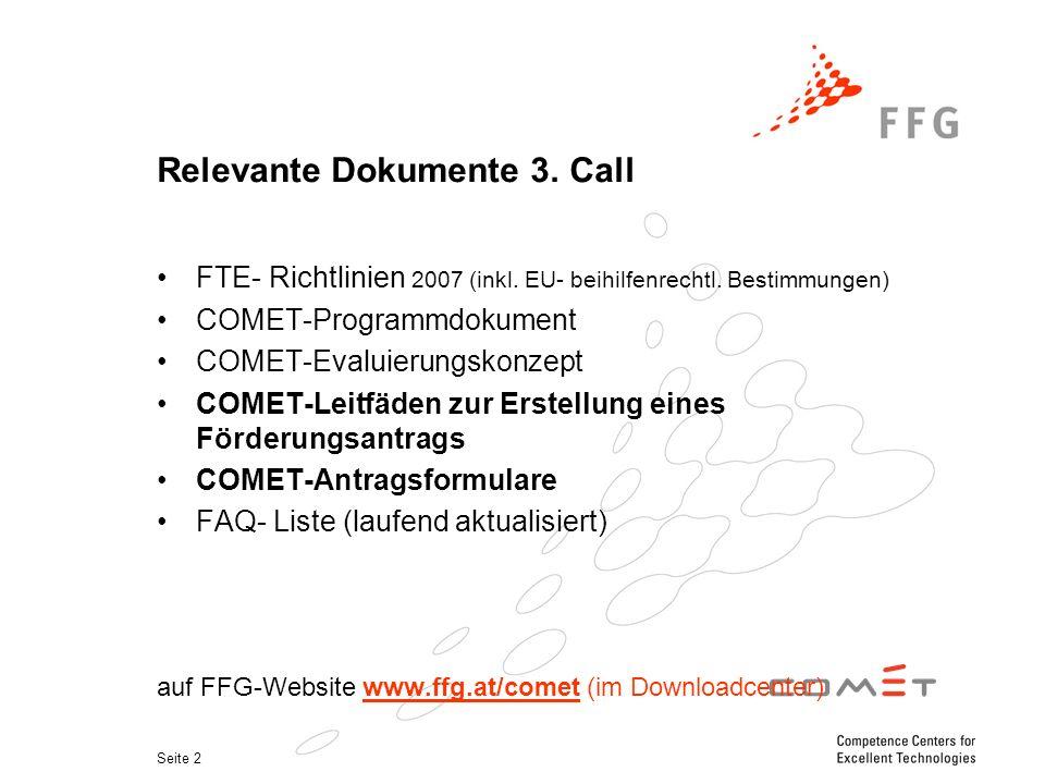 Seite 2 Relevante Dokumente 3.Call FTE- Richtlinien 2007 (inkl.