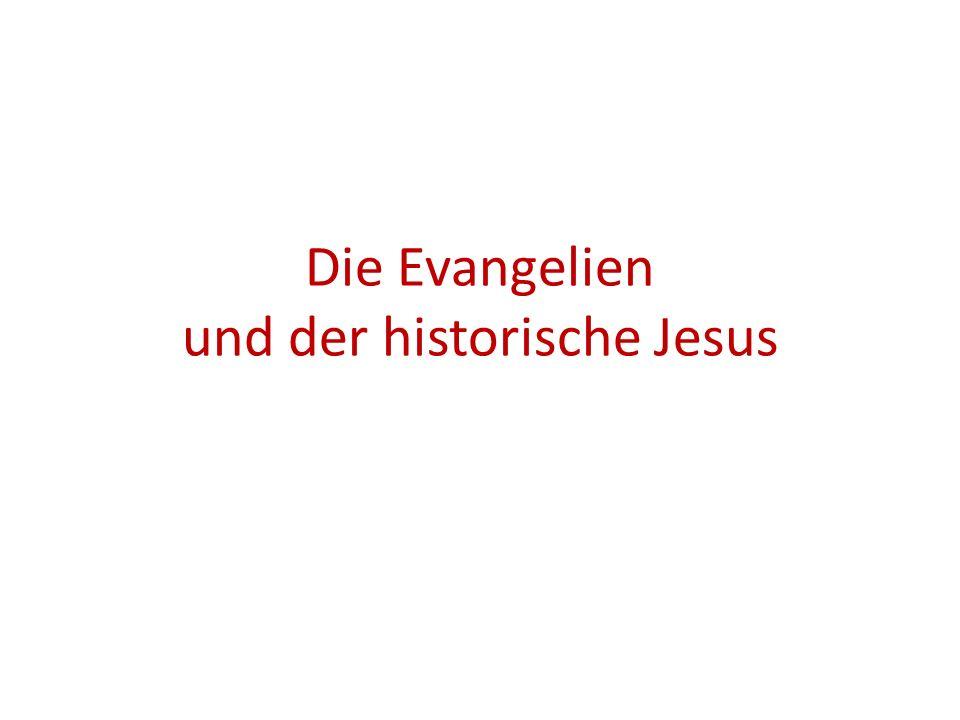 Die Evangelien und der historische Jesus