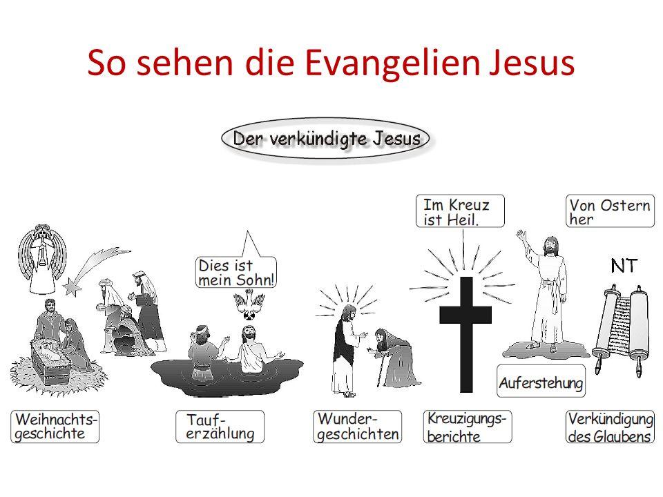 So sehen die Evangelien Jesus