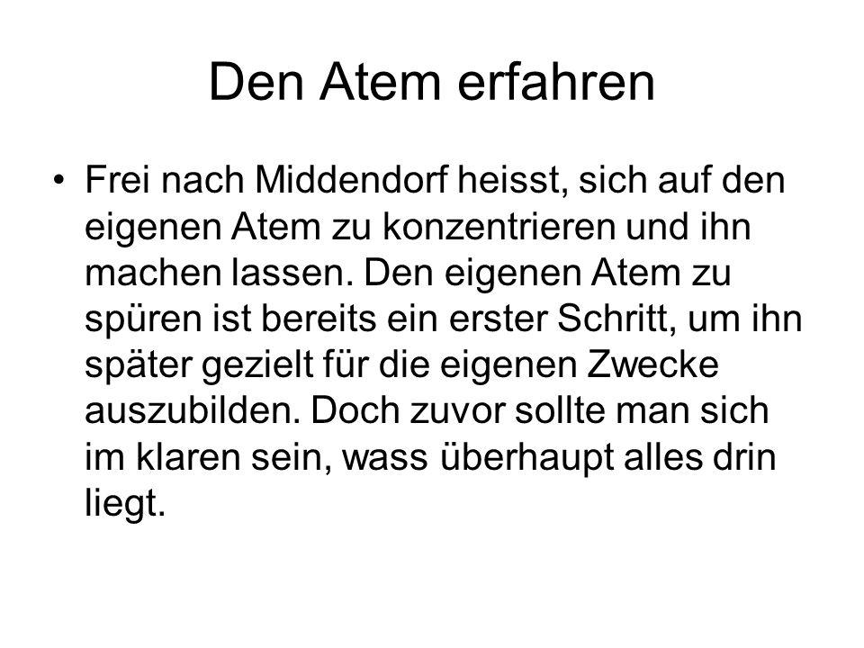 Den Atem erfahren Frei nach Middendorf heisst, sich auf den eigenen Atem zu konzentrieren und ihn machen lassen.