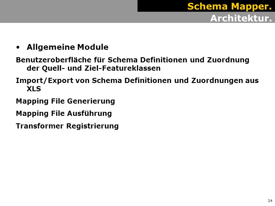 24 Architektur. Schema Mapper.