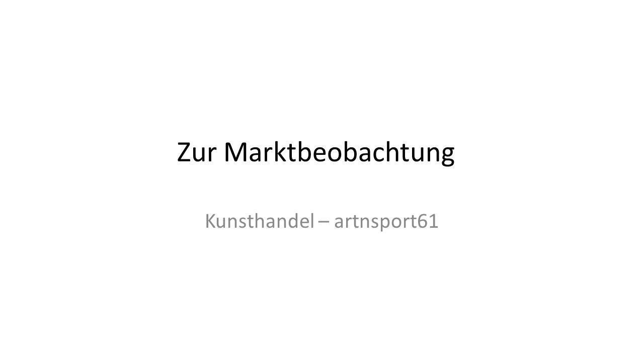 Zur Marktbeobachtung Kunsthandel – artnsport61