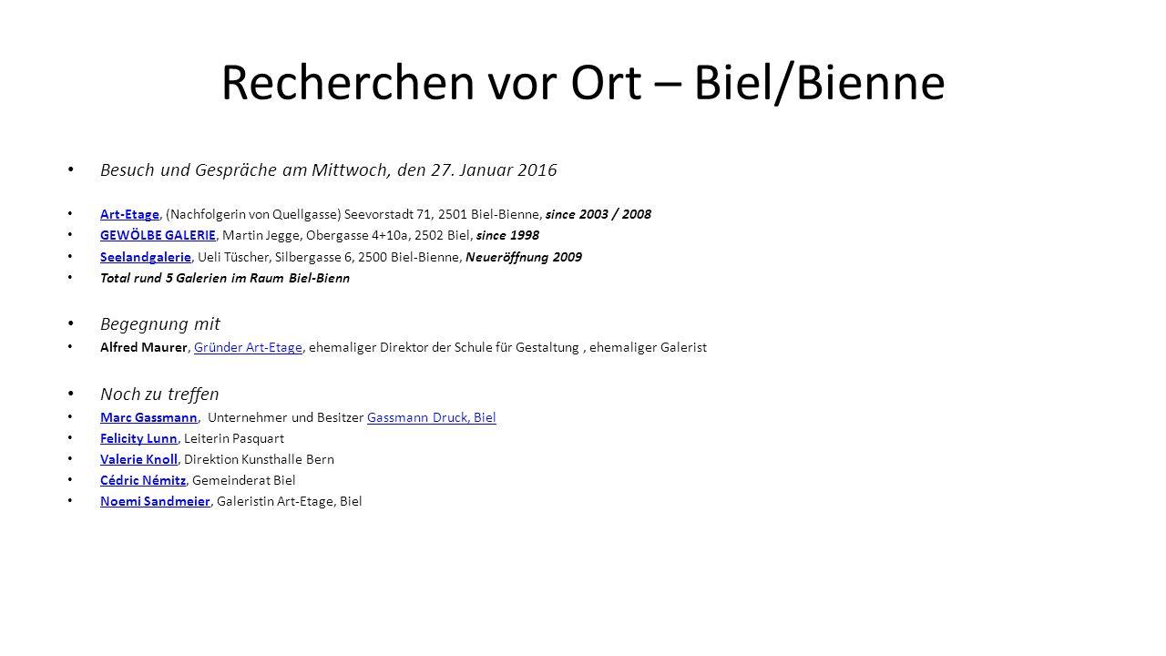 Recherchen vor Ort – Biel/Bienne Besuch und Gespräche am Mittwoch, den 27. Januar 2016 Art-Etage, (Nachfolgerin von Quellgasse) Seevorstadt 71, 2501 B