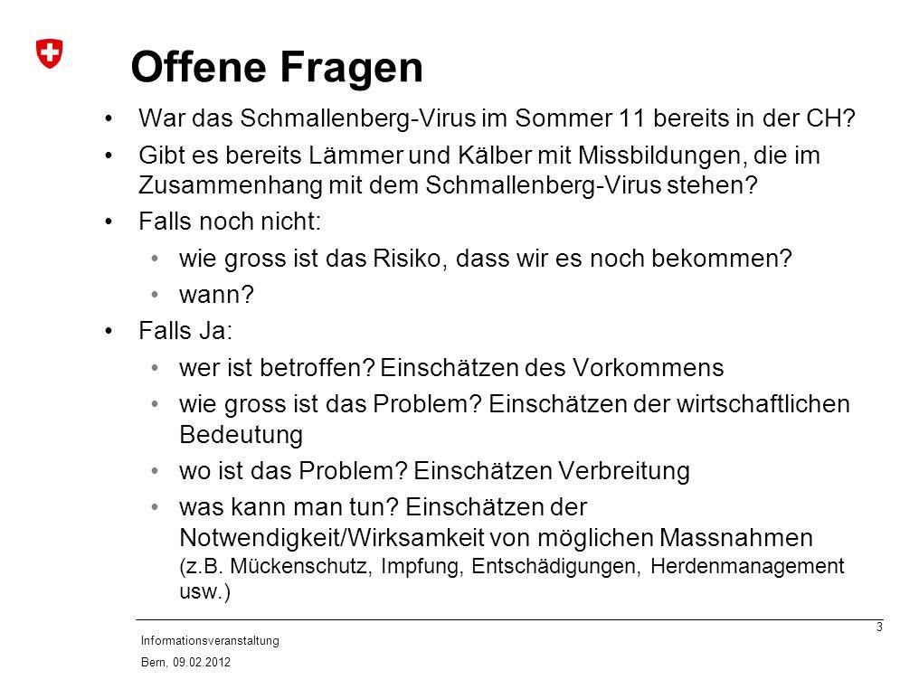 3 Informationsveranstaltung Bern, 09.02.2012 Offene Fragen War das Schmallenberg-Virus im Sommer 11 bereits in der CH.