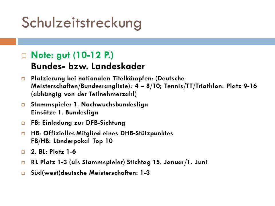 Schulzeitstreckung  Note: gut (10-12 P.) Bundes- bzw.
