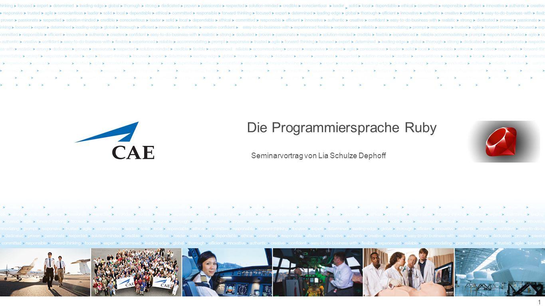 CAE Elektronik Proprietary Information and/or Confidential Die Programmiersprache Ruby Objektorientierung Klassen: » Klassenvariable » Konstruktor » Klassenmethode » Objekt » Klassenmethodenaufruf » NoMethodError 12