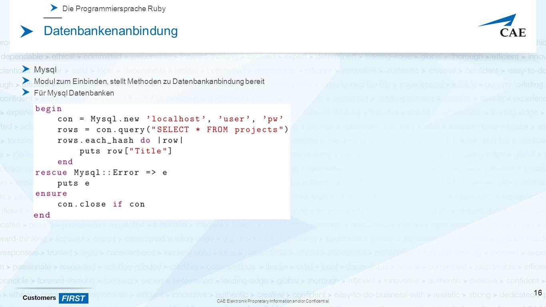CAE Elektronik Proprietary Information and/or Confidential Die Programmiersprache Ruby Datenbankenanbindung Mysql Modul zum Einbinden, stellt Methoden zu Datenbankanbindung bereit Für Mysql Datenbanken 16