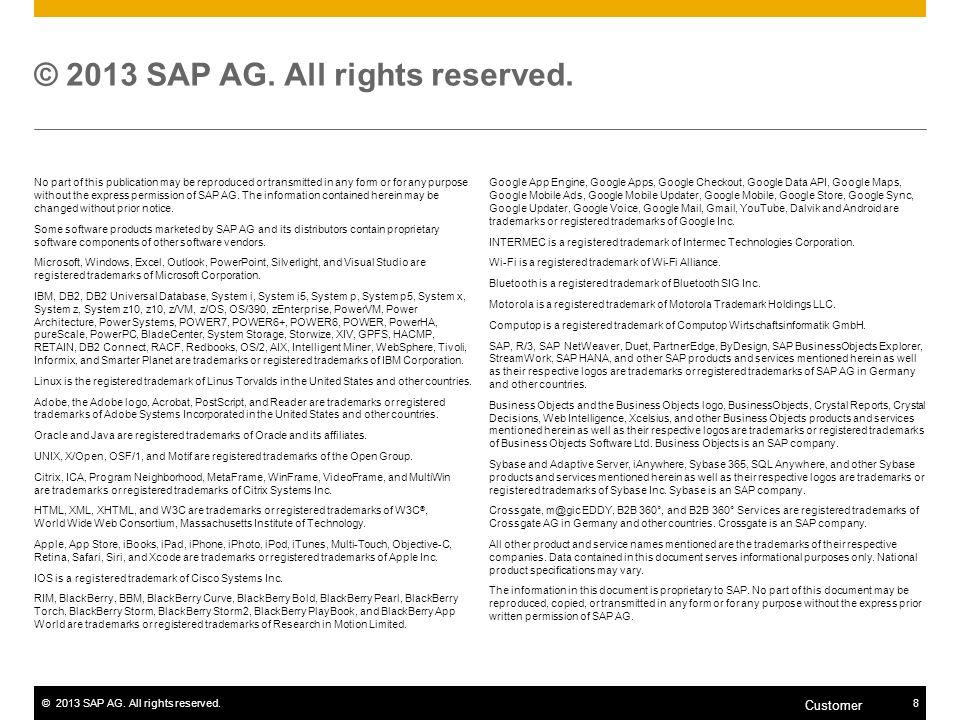 ©2013 SAP AG.All rights reserved.9 Customer © 2013 SAP AG.