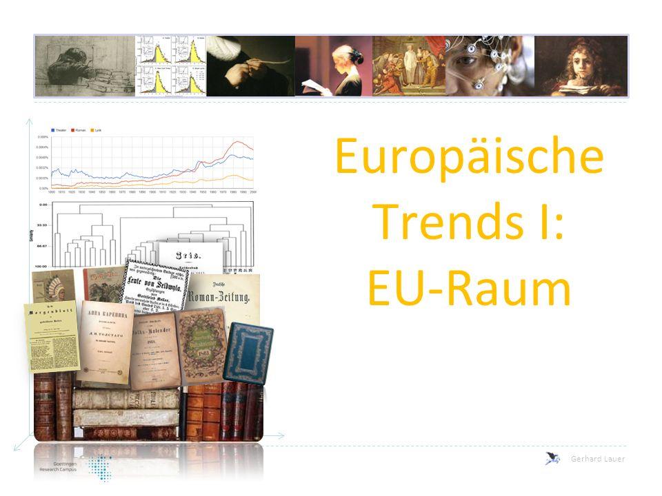 Gerhard Lauer Europäische Trends I: EU-Raum