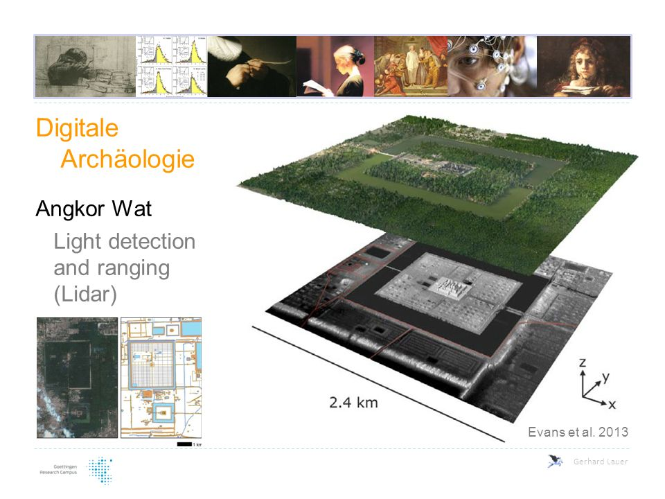 Digitale Archäologie Angkor Wat Light detection and ranging (Lidar) Gerhard Lauer Evans et al. 2013