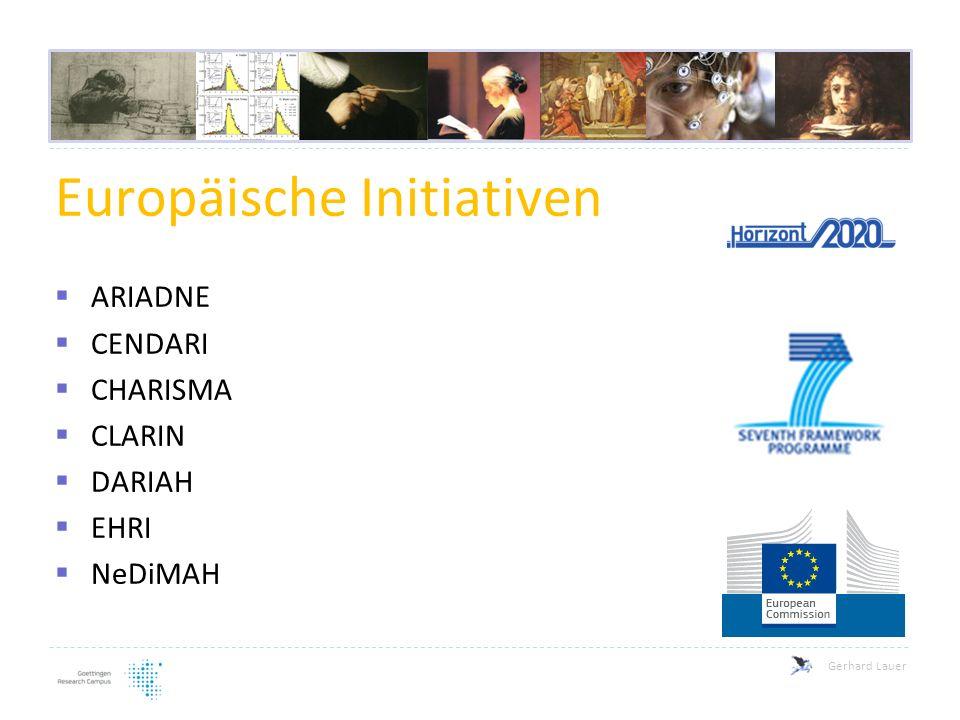 Gerhard Lauer Europäische Initiativen  ARIADNE  CENDARI  CHARISMA  CLARIN  DARIAH  EHRI  NeDiMAH