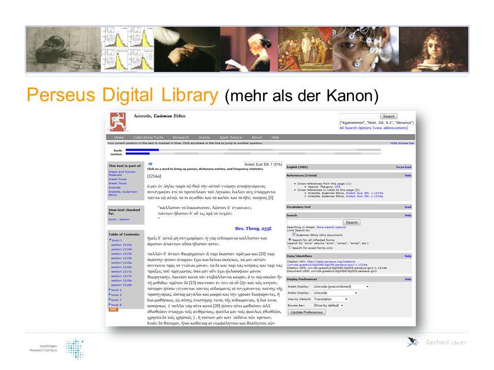 Perseus Digital Library (mehr als der Kanon) Gerhard Lauer