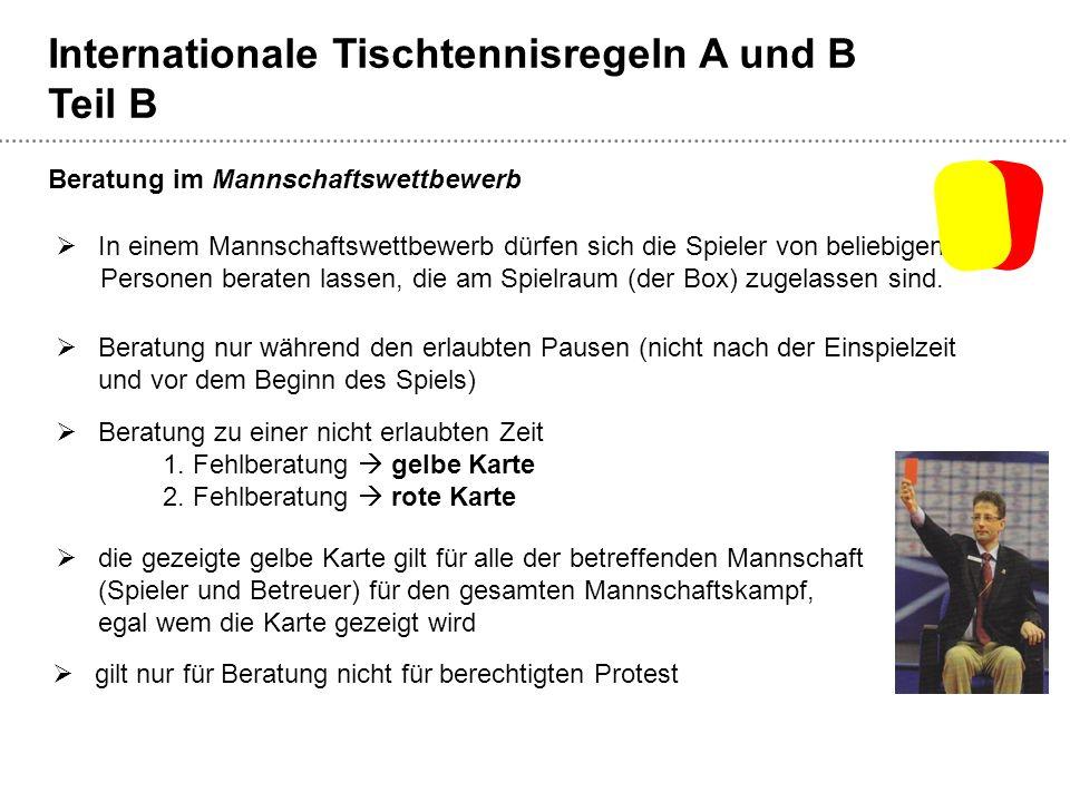Internationale Tischtennisregeln A und B Teil B  In einem Mannschaftswettbewerb dürfen sich die Spieler von beliebigen Personen beraten lassen, die am Spielraum (der Box) zugelassen sind.