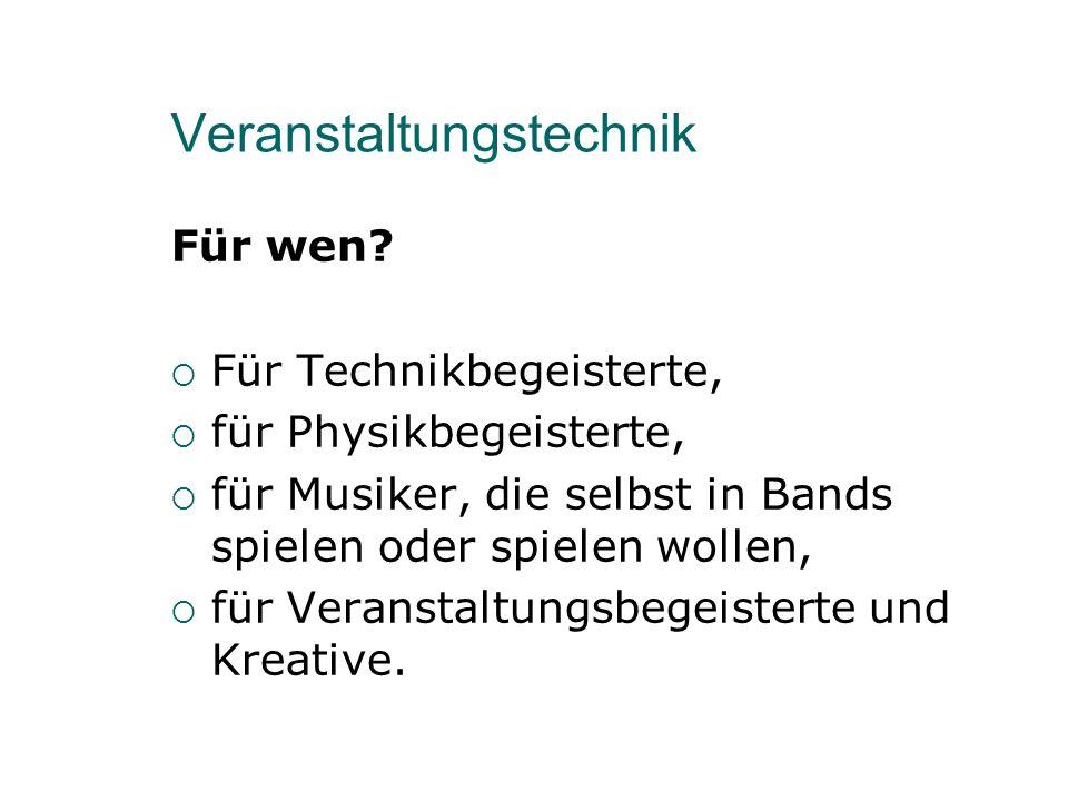 Veranstaltungstechnik Für wen.