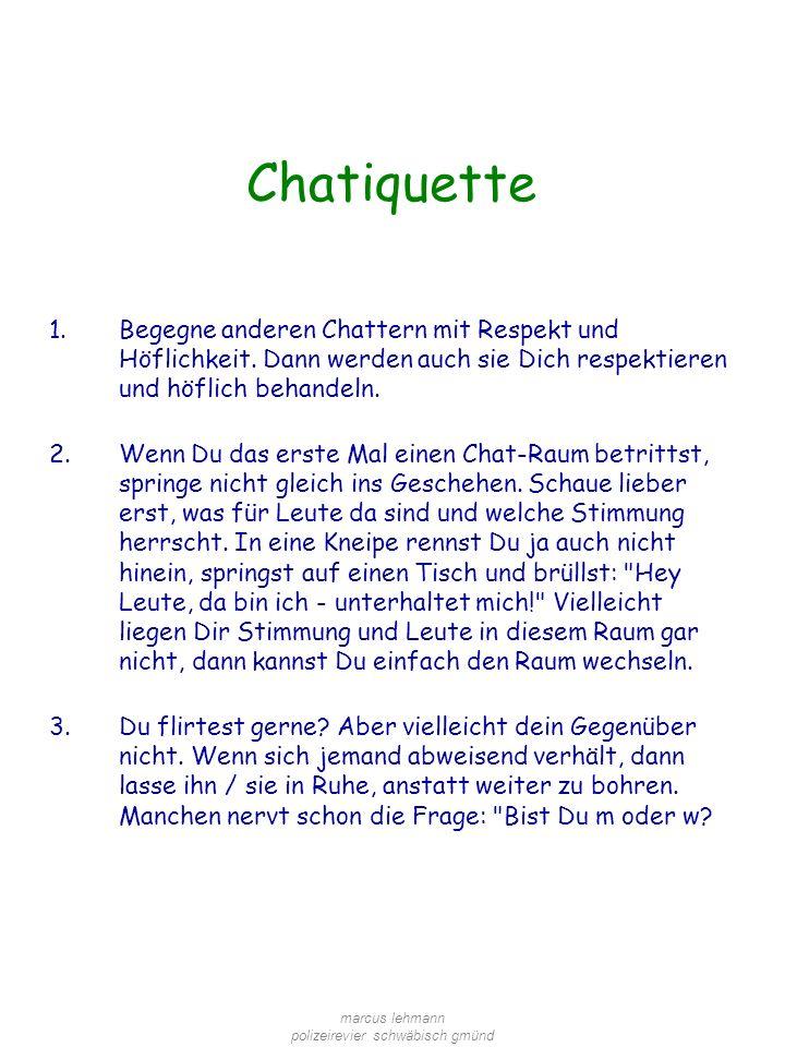 marcus lehmann polizeirevier schwäbisch gmünd Chatiquette 1.Begegne anderen Chattern mit Respekt und Höflichkeit.