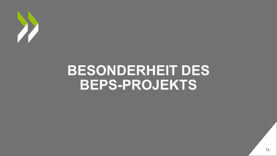 BESONDERHEIT DES BEPS-PROJEKTS 14