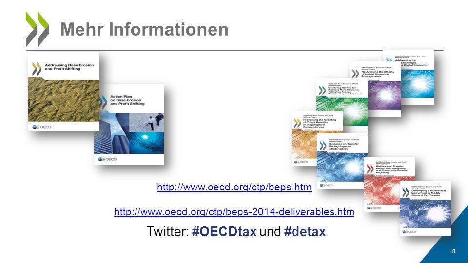 http://www.oecd.org/ctp/beps.htm http://www.oecd.org/ctp/beps-2014-deliverables.htm Twitter: #OECDtax und #detax 18 Mehr Informationen