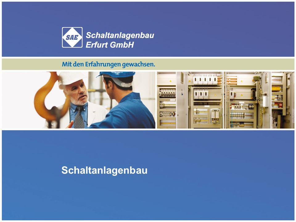 SAE Schaltanlagenbau Erfurt GmbH - Unternehmenspräsentation11 Schaltanlagenbau