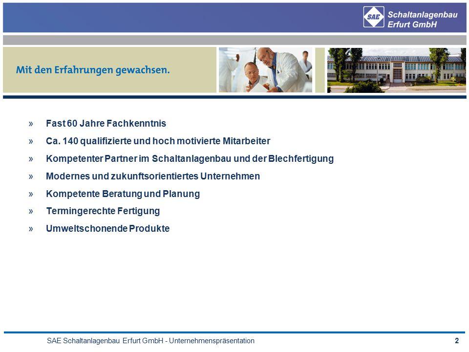 SAE Schaltanlagenbau Erfurt GmbH - Unternehmenspräsentation2 »Fast 60 Jahre Fachkenntnis »Ca.