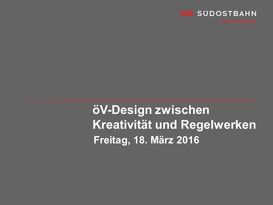 Freitag, 18. März 2016 öV-Design zwischen Kreativität und Regelwerken