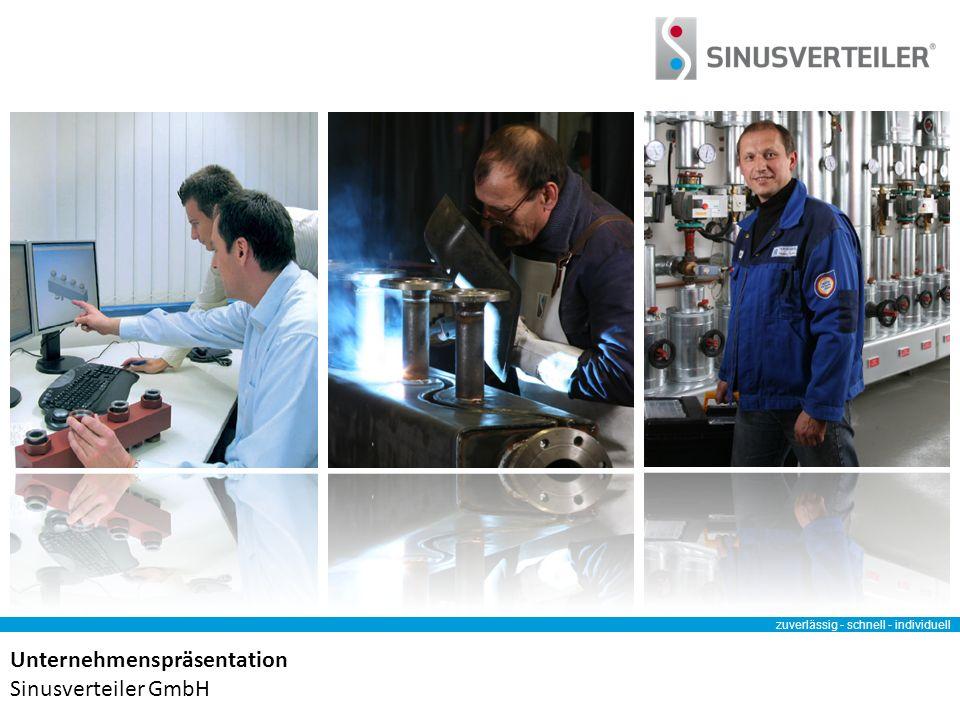 zuverlässig - schnell - individuell Unternehmenspräsentation Sinusverteiler GmbH zuverlässig - schnell - individuell