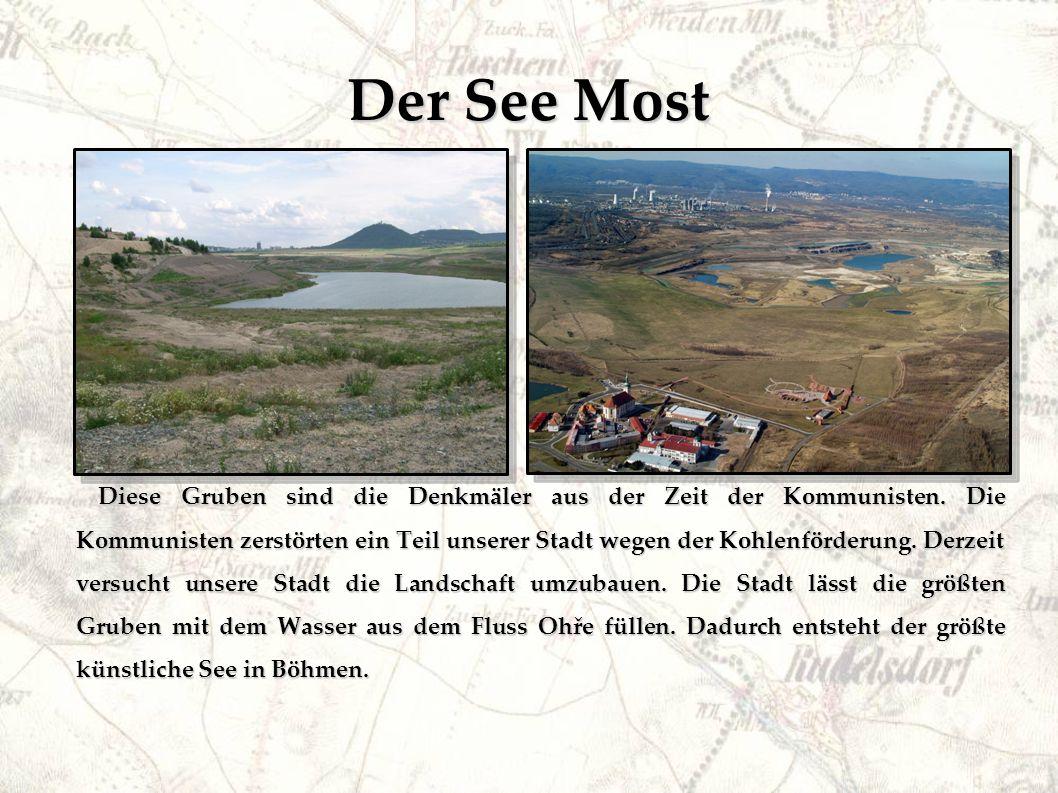 Der See Most Diese Gruben sind die Denkmäler aus der Zeit der Kommunisten.