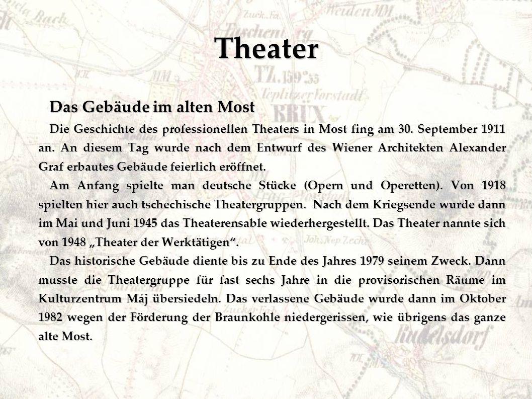 Theater Das Gebäude im alten Most Die Geschichte des professionellen Theaters in Most fing am 30.