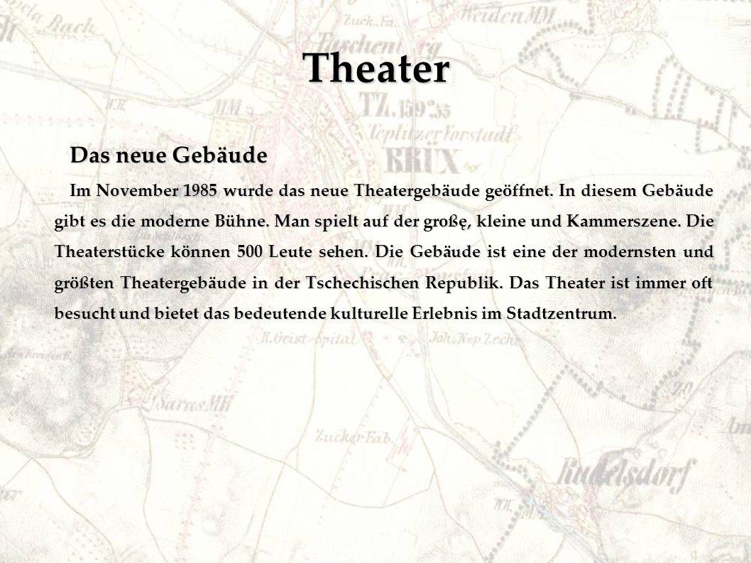 Theater Das neue Gebäude Im November 1985 wurde das neue Theatergebäude geöffnet.