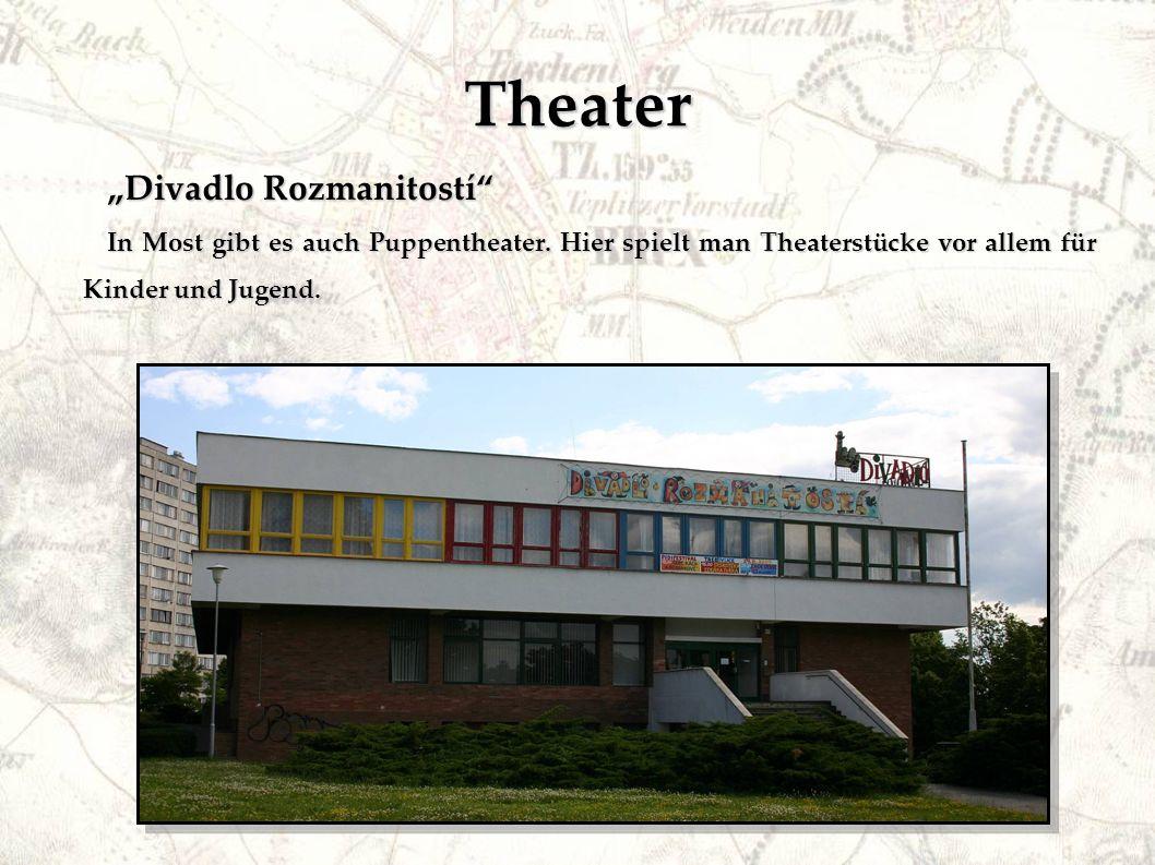 "Theater ""Divadlo Rozmanitostí In Most gibt es auch Puppentheater."