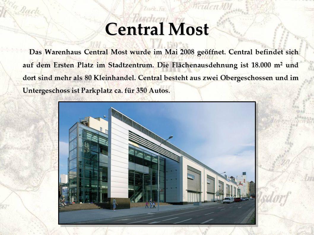 Central Most Das Warenhaus Central Most wurde im Mai 2008 geöffnet.