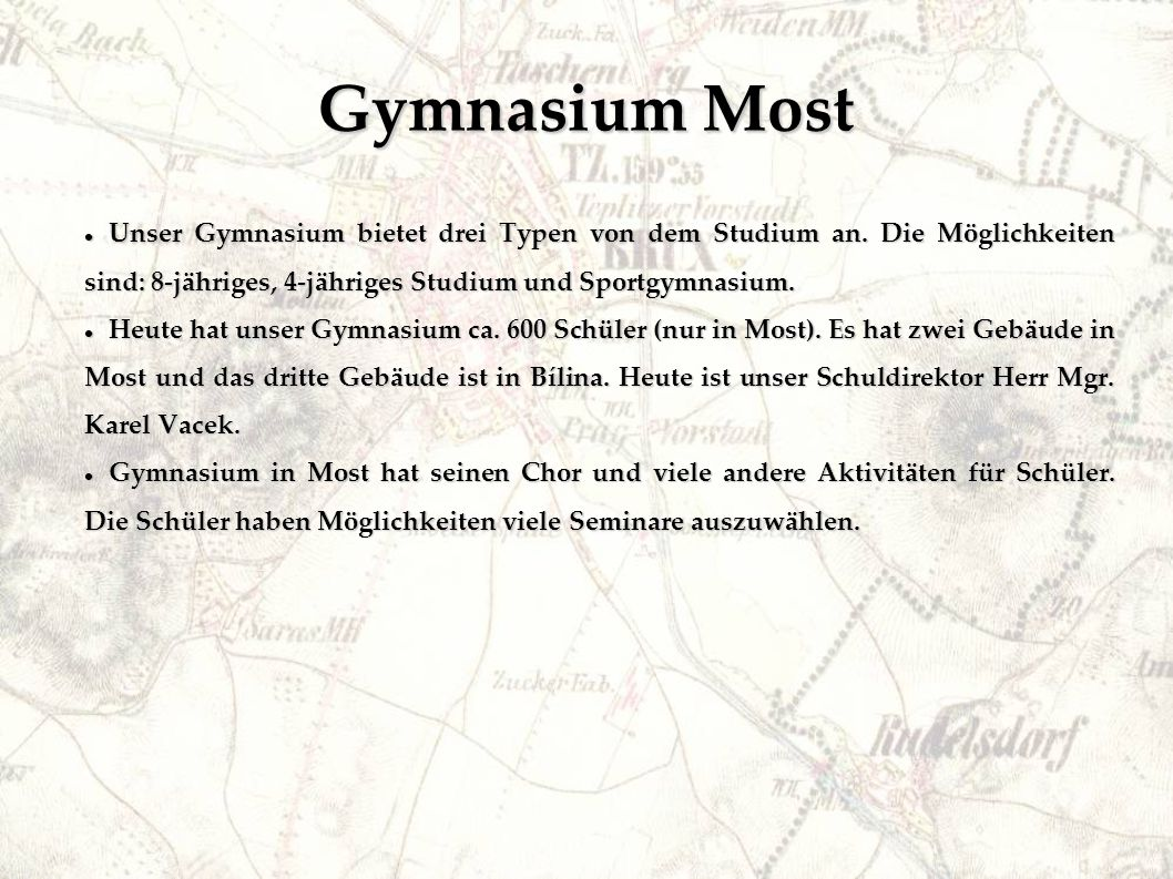 Gymnasium Most Unser Gymnasium bietet drei Typen von dem Studium an.