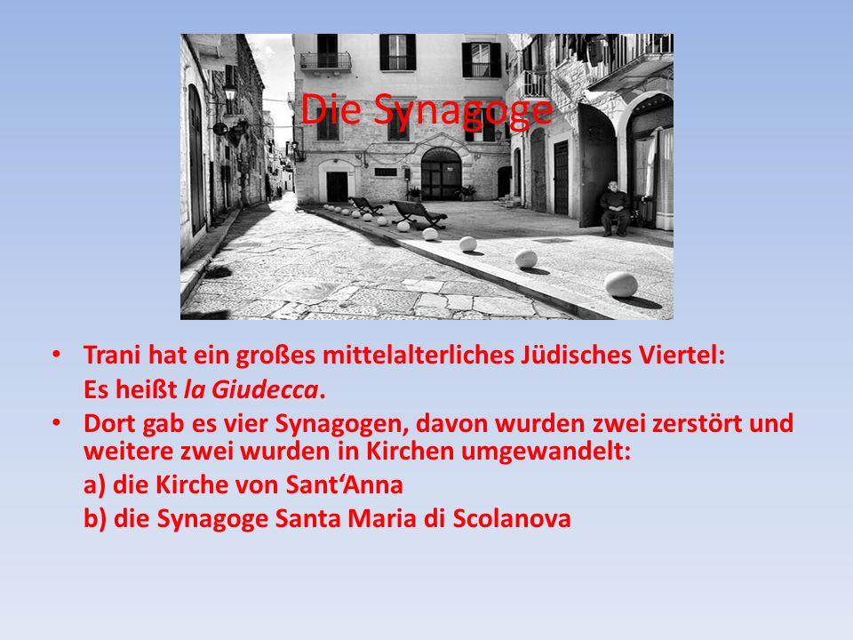Die Synagoge Trani hat ein großes mittelalterliches Jüdisches Viertel: Es heißt la Giudecca.