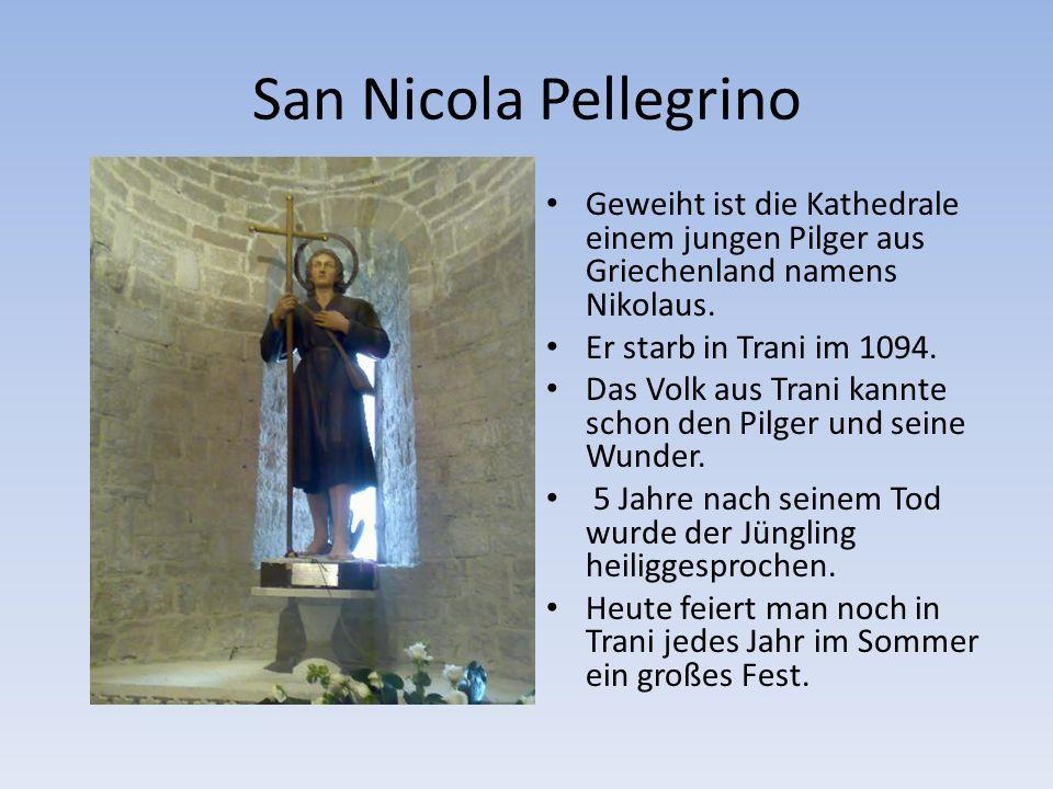 San Nicola Pellegrino Geweiht ist die Kathedrale einem jungen Pilger aus Griechenland namens Nikolaus.