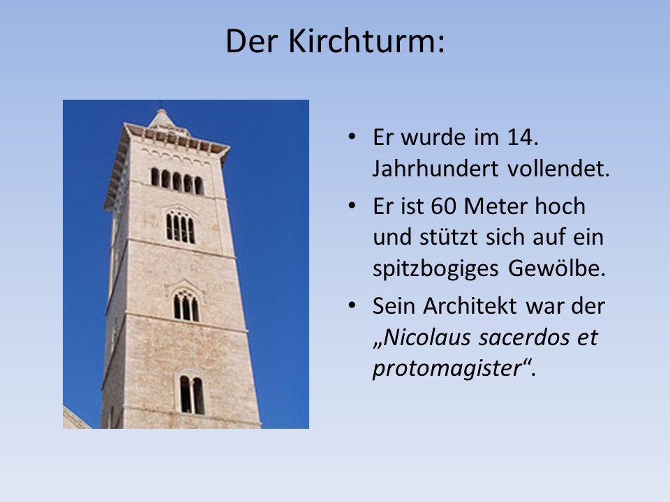Der Kirchturm: Er wurde im 14. Jahrhundert vollendet.