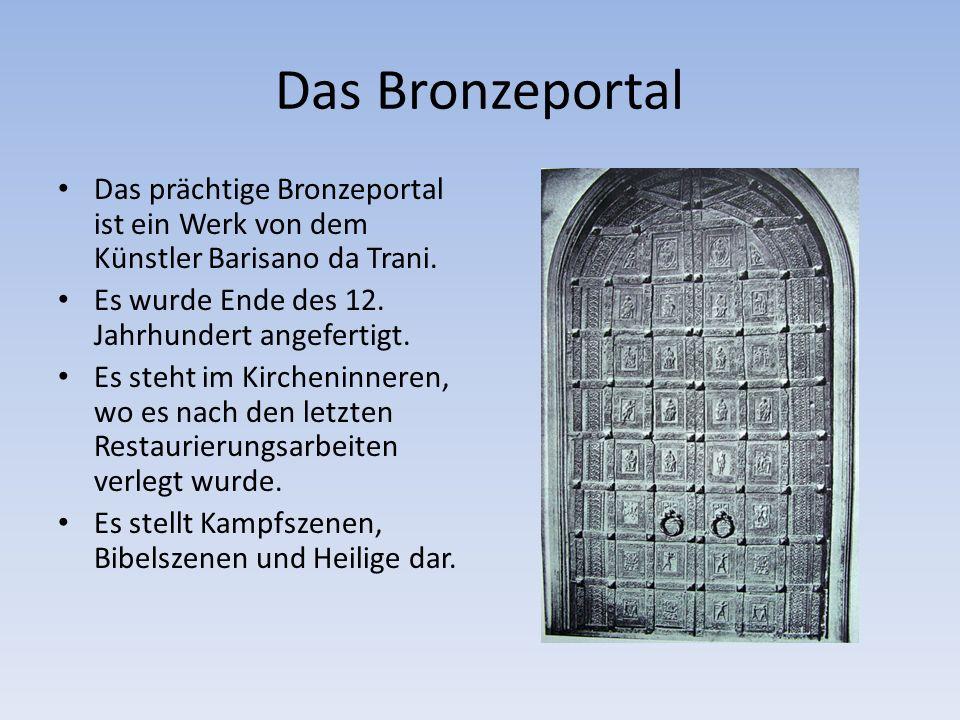 Das Bronzeportal Das prächtige Bronzeportal ist ein Werk von dem Künstler Barisano da Trani.