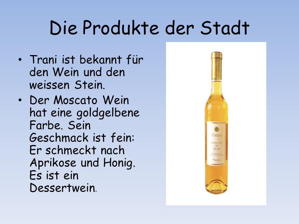 Die Produkte der Stadt Trani ist bekannt für den Wein und den weissen Stein.