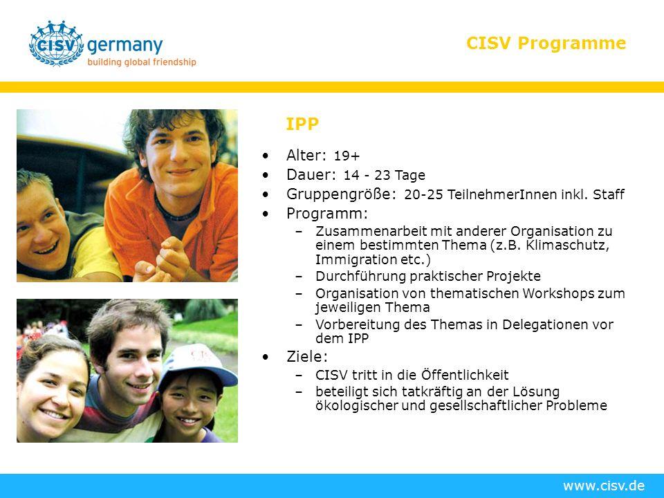 www.cisv.de CISV Programme IPP Alter: 19+ Dauer: 14 - 23 Tage Gruppengröße: 20-25 TeilnehmerInnen inkl.