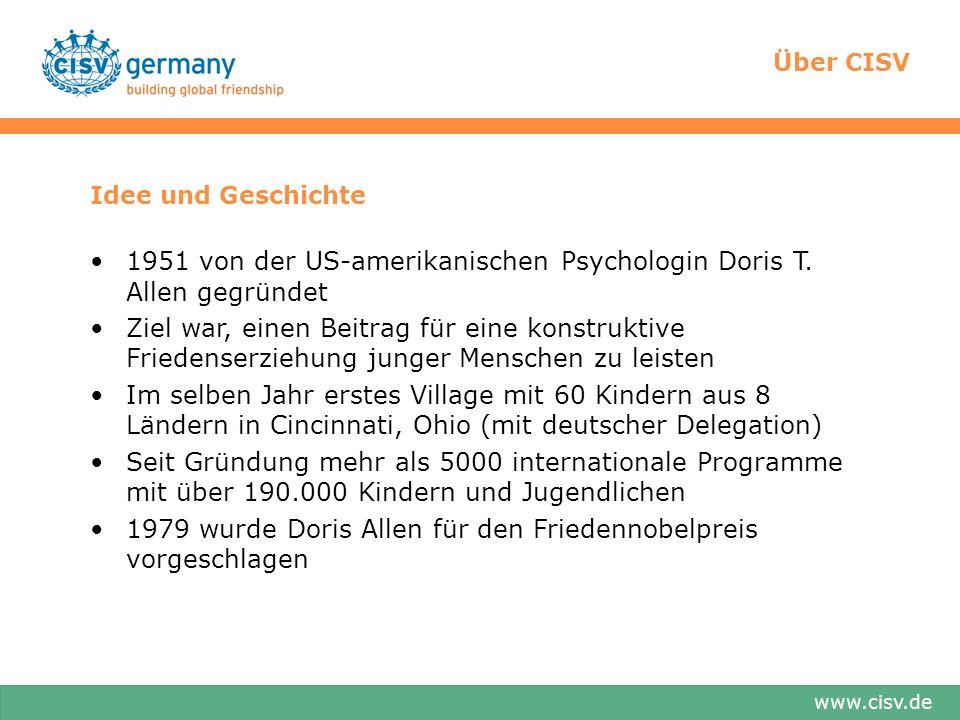 www.cisv.de Idee und Geschichte 1951 von der US-amerikanischen Psychologin Doris T.