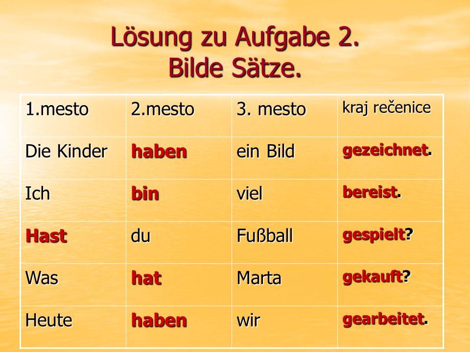 Lösung zu Aufgabe 2. Bilde Sätze. 1.mesto2.mesto 3.