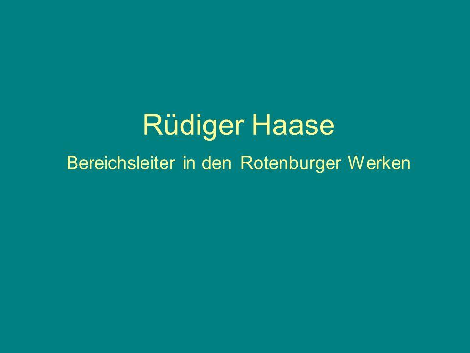 Rüdiger Haase Bereichsleiter in den Rotenburger Werken