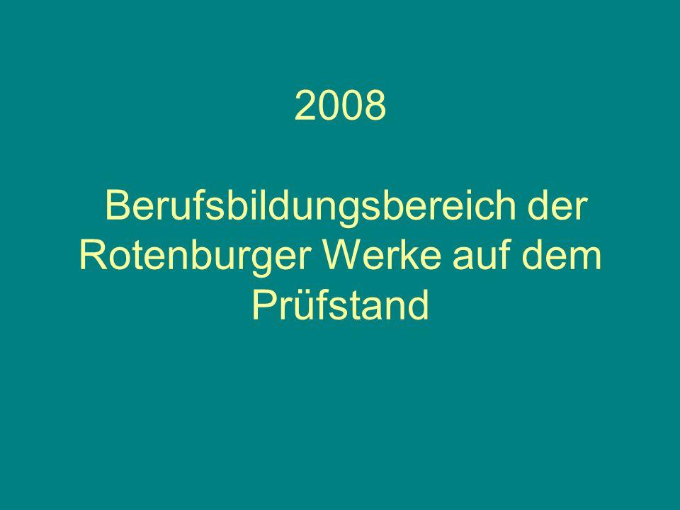 2008 Berufsbildungsbereich der Rotenburger Werke auf dem Prüfstand