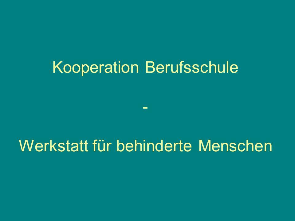 Kooperation Berufsschule - Werkstatt für behinderte Menschen