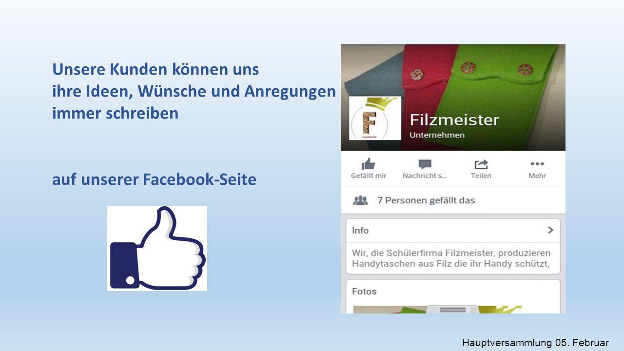Unsere Kunden können uns ihre Ideen, Wünsche und Anregungen immer schreiben auf unserer Facebook-Seite Hauptversammlung 05.