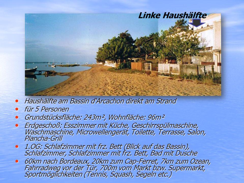 Haushälfte am Bassin d'Arcachon direkt am Strand Haushälfte am Bassin d'Arcachon direkt am Strand für 5 Personen für 5 Personen Grundstücksfläche: 243