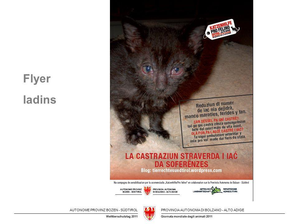AUTONOME PROVINZ BOZEN - SÜDTIROLPROVINCIA AUTONOMA DI BOLZANO - ALTO ADIGE Giornata mondiale degli animali 2011Welttierschutztag 2011 Titolo Testo Flyer ladins