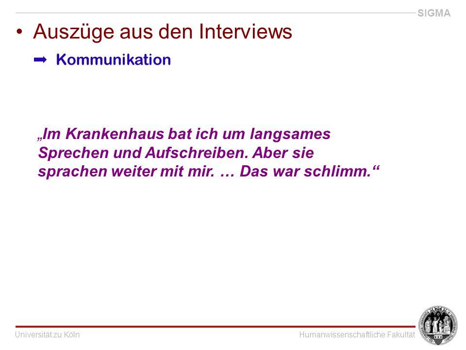 """Universität zu KölnHumanwissenschaftliche Fakultät SIGMA Auszüge aus den Interviews """"Im Krankenhaus bat ich um langsames Sprechen und Aufschreiben."""